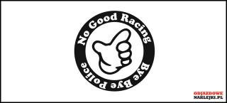 No Good Racing Bye Bye Police 10cm
