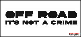 OFF ROAD It's not a crime 20cm