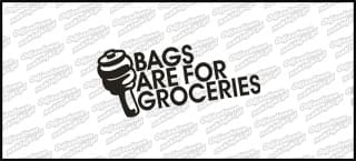 Bags are for groceries 15cm