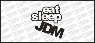 Eat Sleep JDM 15cm