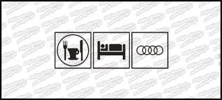 Eat Sleep Audi 15cm