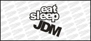 Eat Sleep JDM 15cm