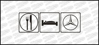 Eat Sleep Mercedes Benz 15cm
