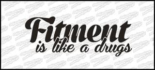 Fitment is like drug 15cm