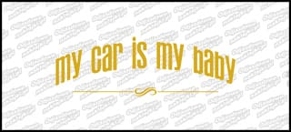 My car is my baby 15cm