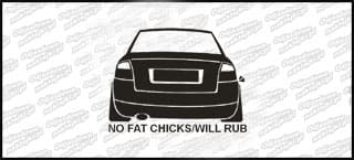 No Fat Chicks will rub Audi A4 B6 10cm