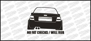 No Fat Chicks will rub Audi A4 10cm