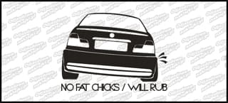 No Fat Chicks BMW E46 10cm