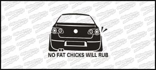 No Fat Chicks VW Passat b6 10cm