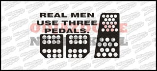 Real Men Use Three Pedals 13cm