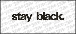 stay black. 20cm