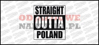 STRAIGHT OUTTA POLAND 12cm