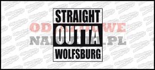 STRAIGHT OUTTA WOLFSBURG 12cm