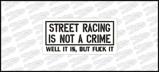 Street Racing It's Not a Crime 15cm Color B