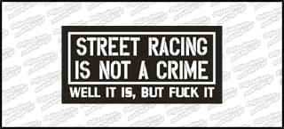 Street Racing It's Not a Crime 10cm Color A