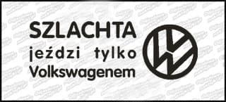 Szlachta jeździ tylko VW 18cm