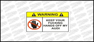 Warning Keep Your Fucking Hands Off My Audi 12cm kolor