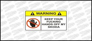 Warning Keep Your Fucking Hands Off My Skoda 12cm kolor